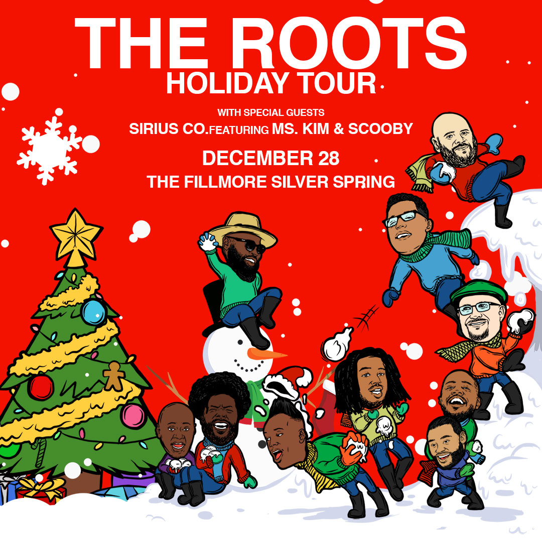 THE ROOTS 2018 Holiday Tour - Live at Fillmore Silver Spring - with Special guest Sirius Co. featuring Ms. Kim & Scooby, Friday December 28, 2018 - 8:00pm